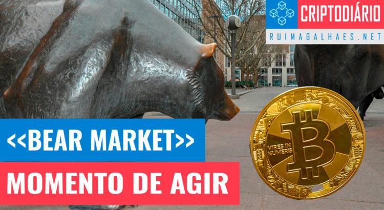 Bear Market - Momento de Agir